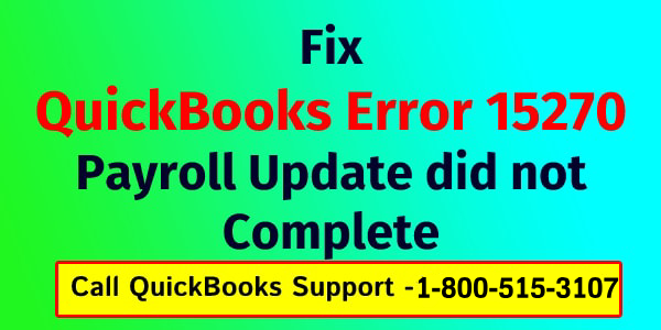 QuickBooks Payroll Update Error 15270 : Payroll Update Not Complete