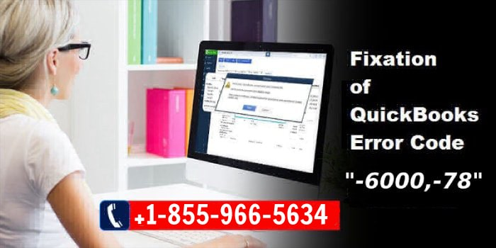QuickBooks  error occurred -6000, -78